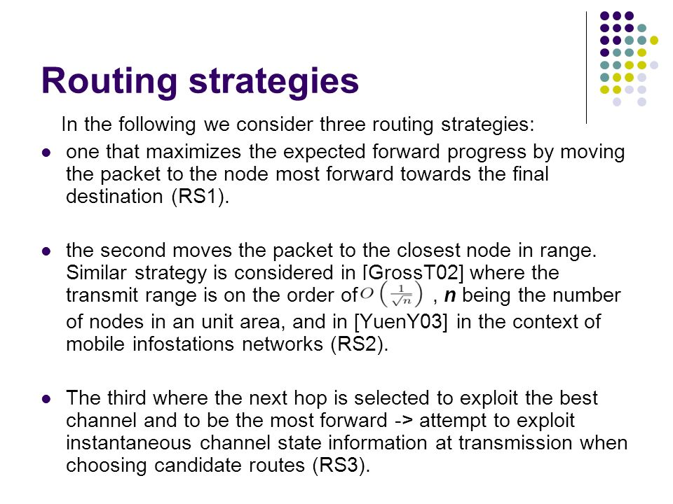 Routing strategies In the following we consider three routing strategies: