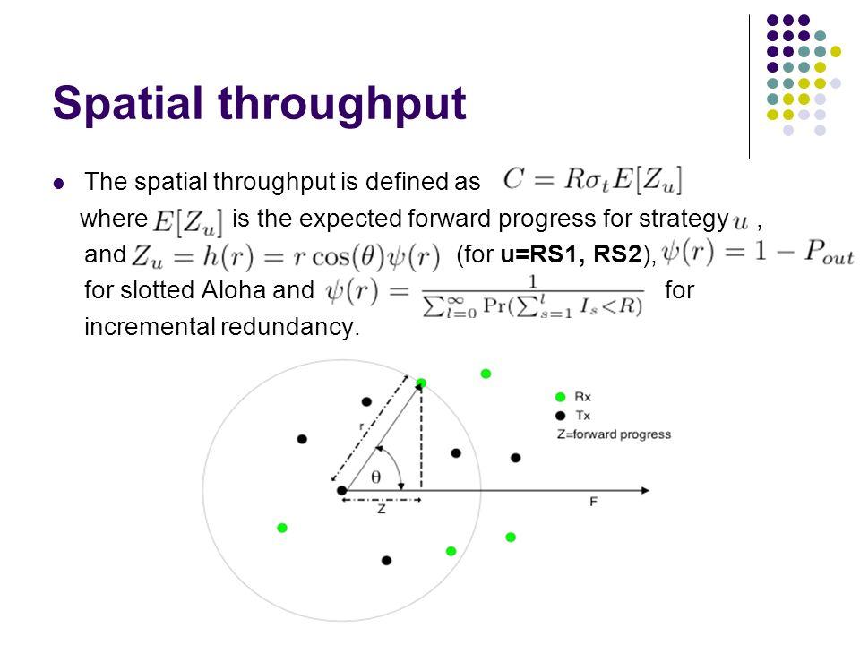 Spatial throughput The spatial throughput is defined as