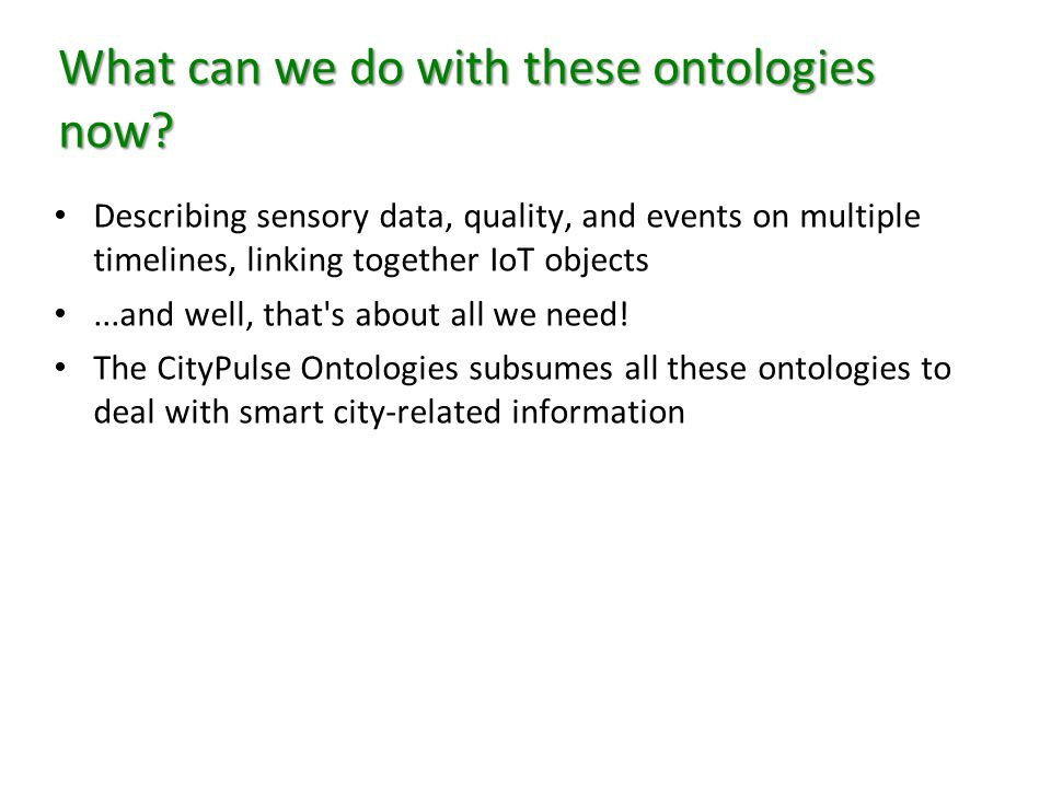 What can we do with these ontologies now