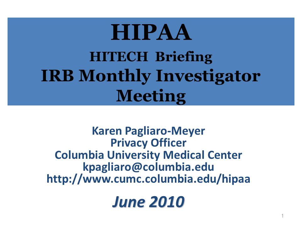 HIPAA HITECH Briefing IRB Monthly Investigator Meeting