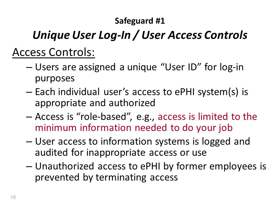 Safeguard #1 Unique User Log-In / User Access Controls