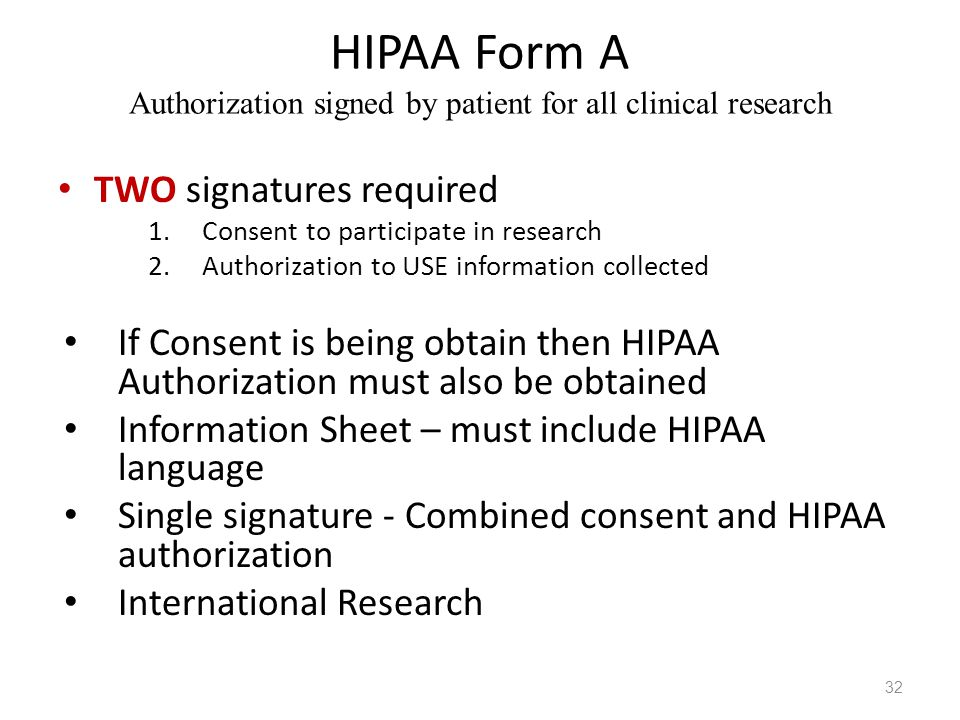 HIPAA Form A Authorization signed by patient for all clinical research