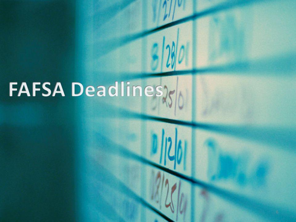 FAFSA Deadlines Discuss school deadlines