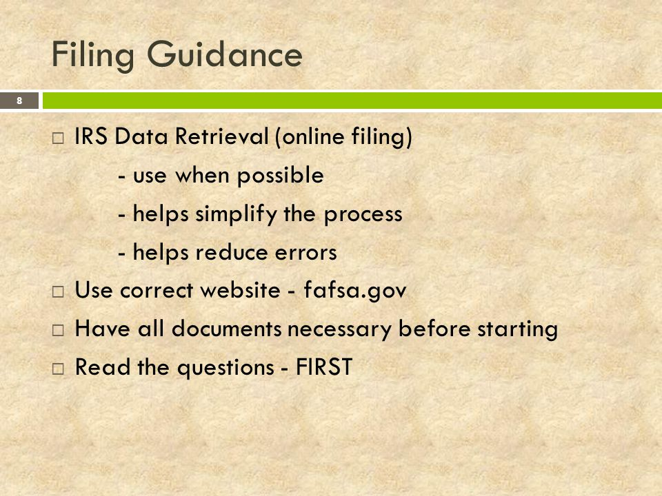 Filing Guidance IRS Data Retrieval (online filing) - use when possible