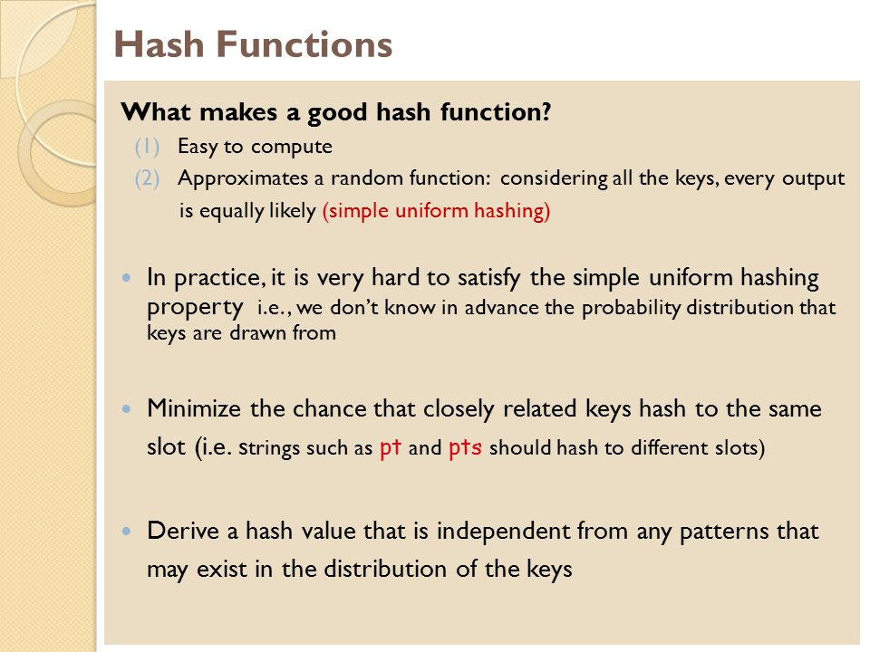 Hash Functions What makes a good hash function