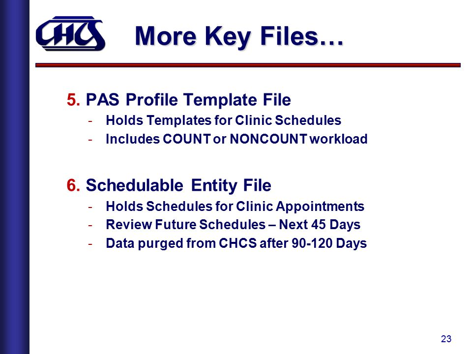 More Key Files… 5. PAS Profile Template File