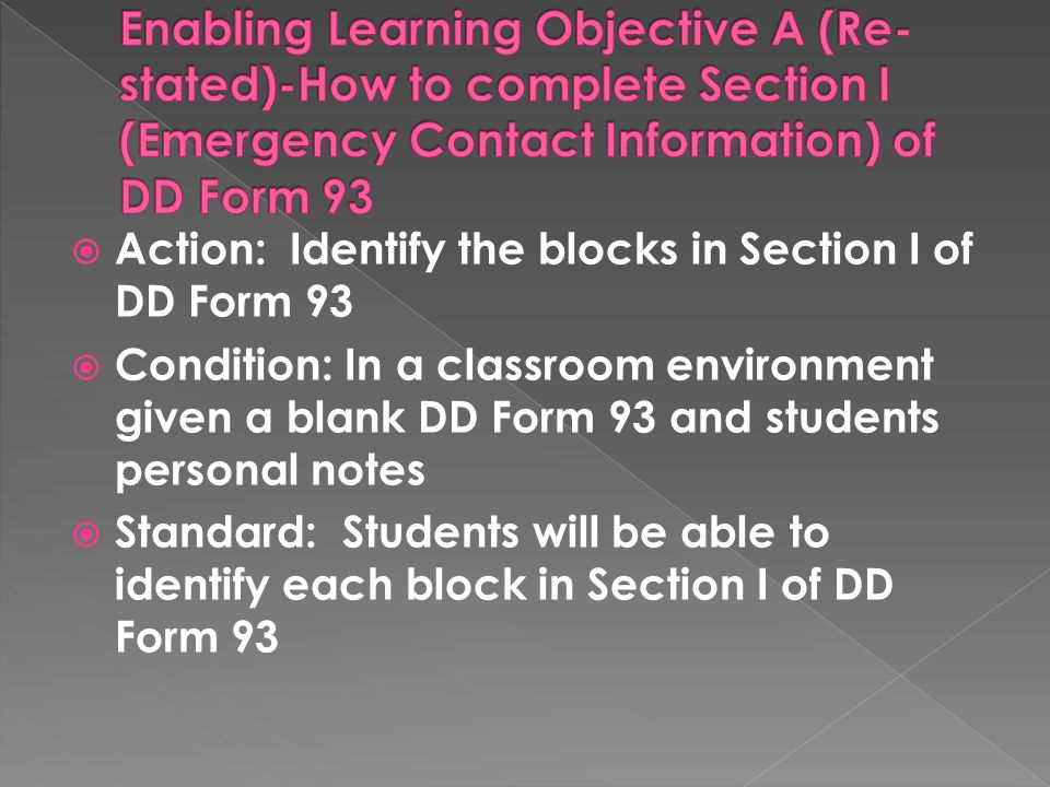 Enabling Learning Objective A (Re-stated)-How to complete Section I (Emergency Contact Information) of DD Form 93