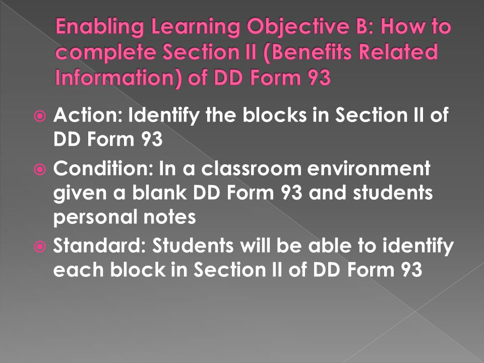 Enabling Learning Objective B: How to complete Section II (Benefits Related Information) of DD Form 93