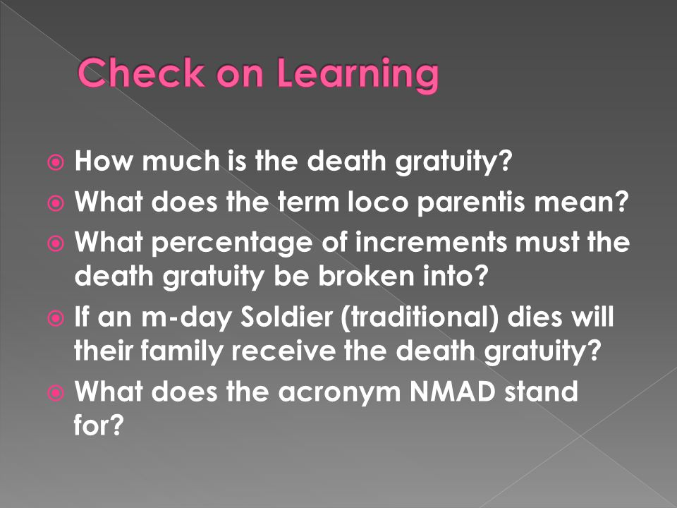 Check on Learning How much is the death gratuity