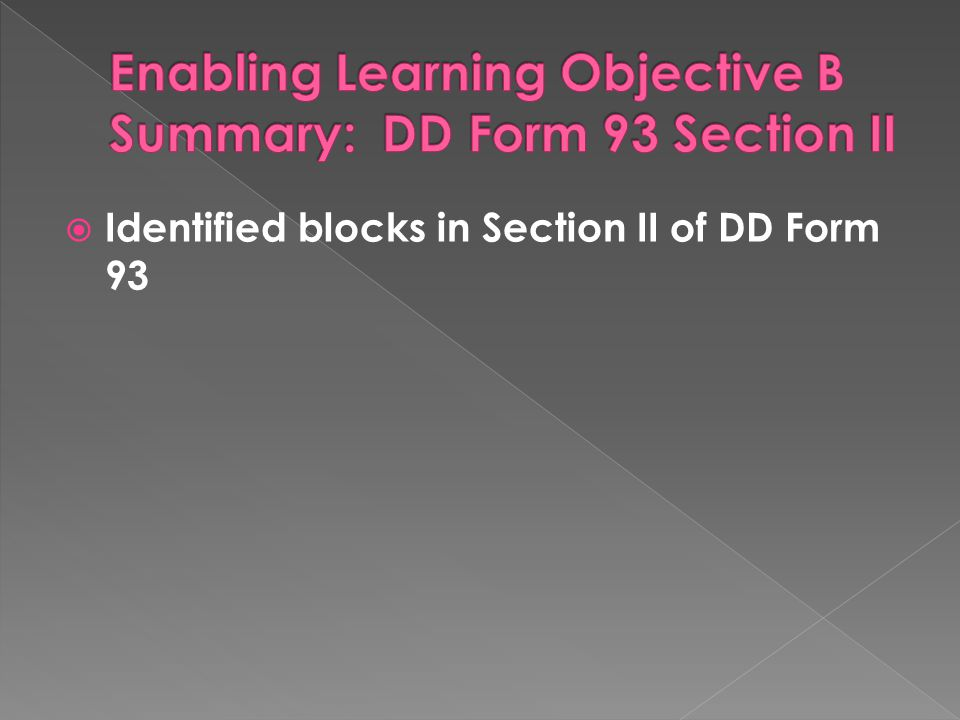 Enabling Learning Objective B Summary: DD Form 93 Section II