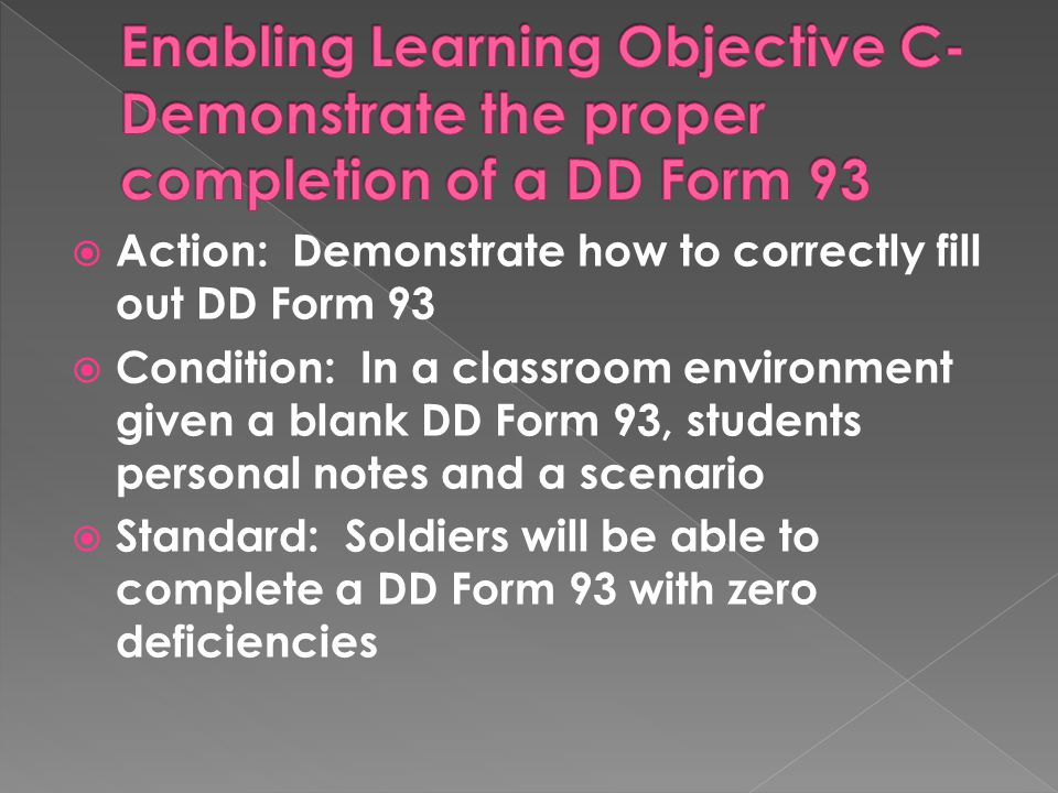 Enabling Learning Objective C-Demonstrate the proper completion of a DD Form 93
