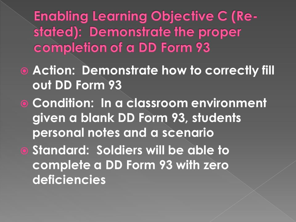 Enabling Learning Objective C (Re-stated): Demonstrate the proper completion of a DD Form 93