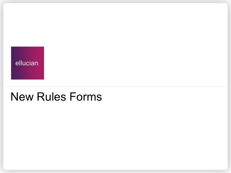 New Rules Forms