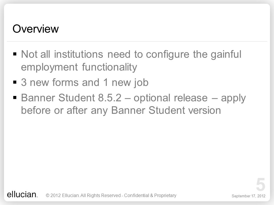 Overview Not all institutions need to configure the gainful employment functionality. 3 new forms and 1 new job.