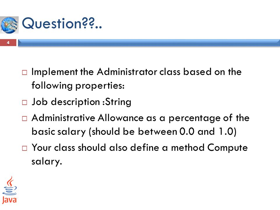 Question .. Implement the Administrator class based on the following properties: Job description :String.