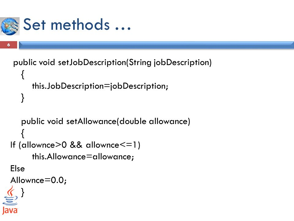 Set methods … public void setJobDescription(String jobDescription) {