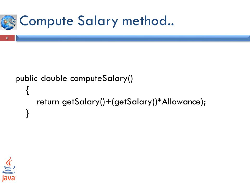 Compute Salary method.. public double computeSalary() {