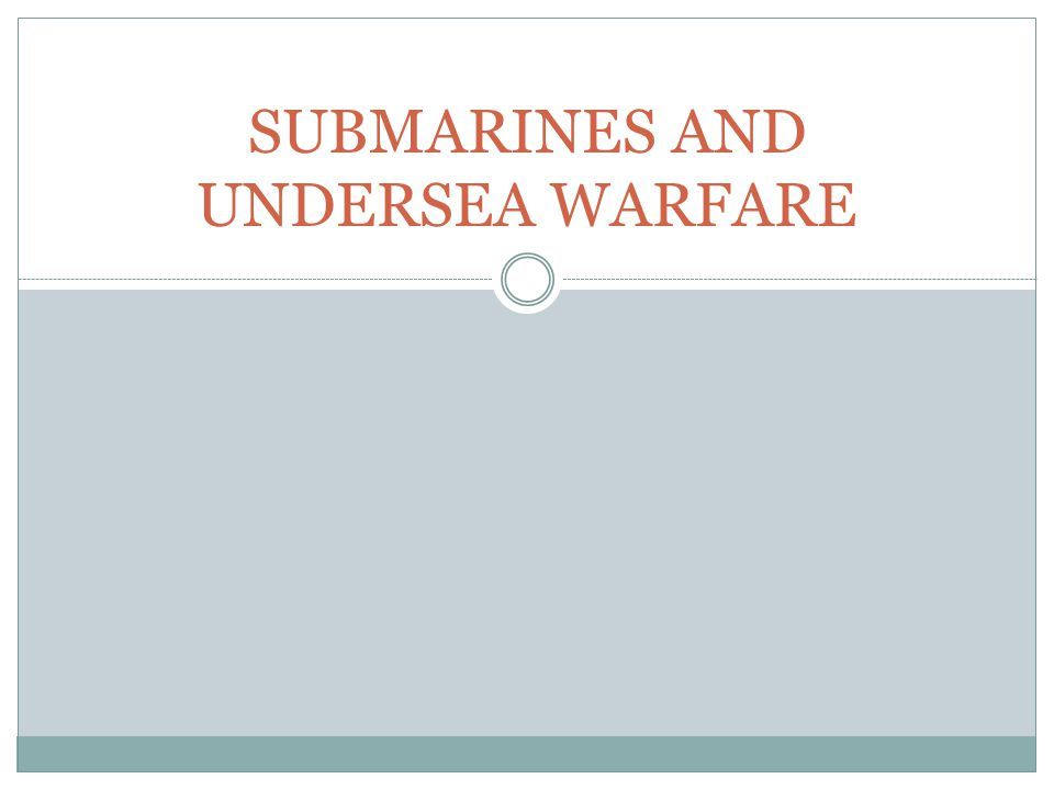 SUBMARINES AND UNDERSEA WARFARE