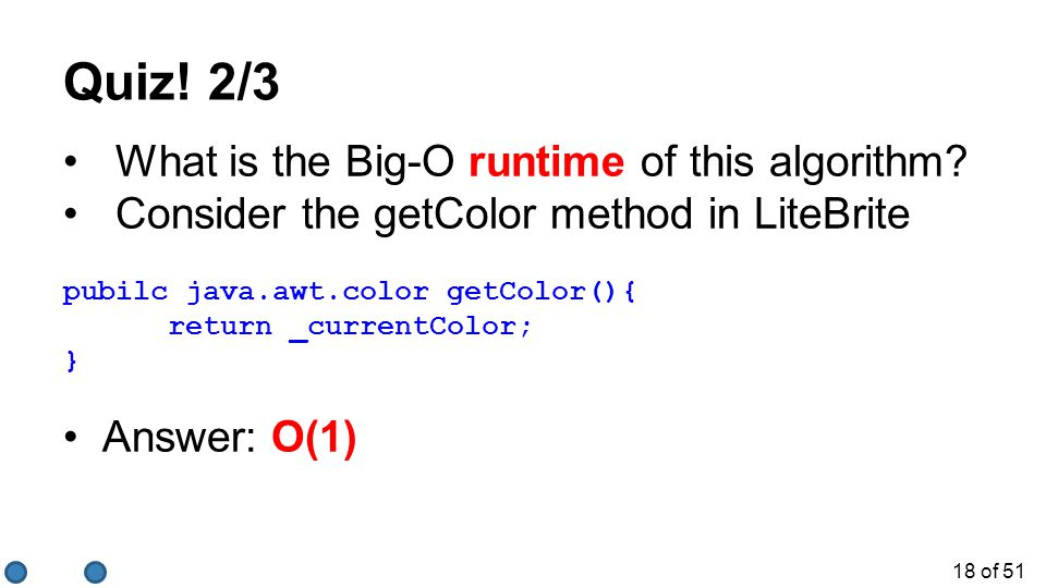 Quiz! 2/3 What is the Big-O runtime of this algorithm