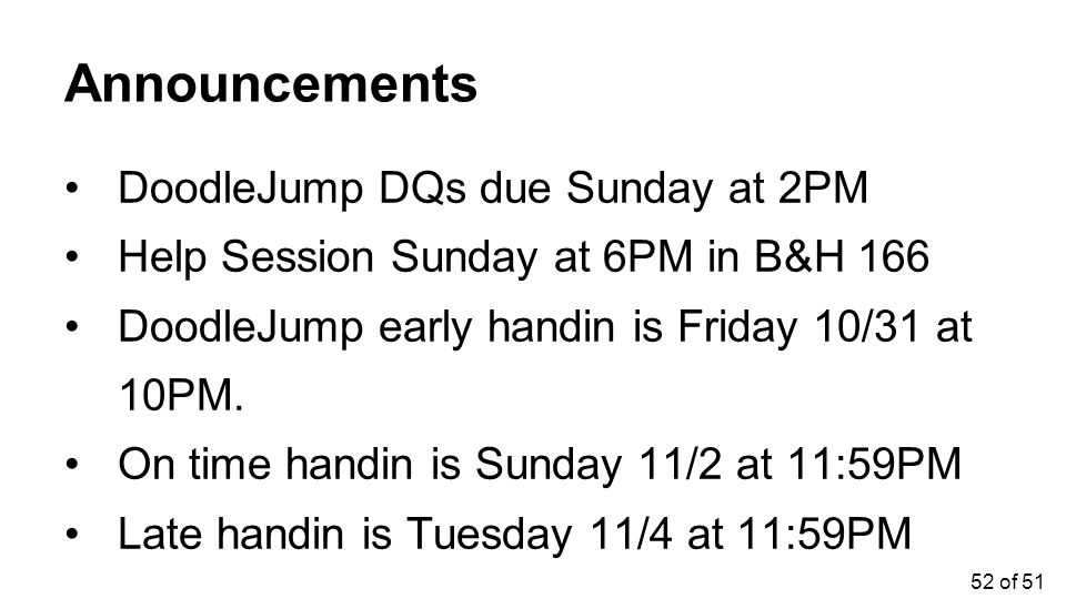 Announcements DoodleJump DQs due Sunday at 2PM
