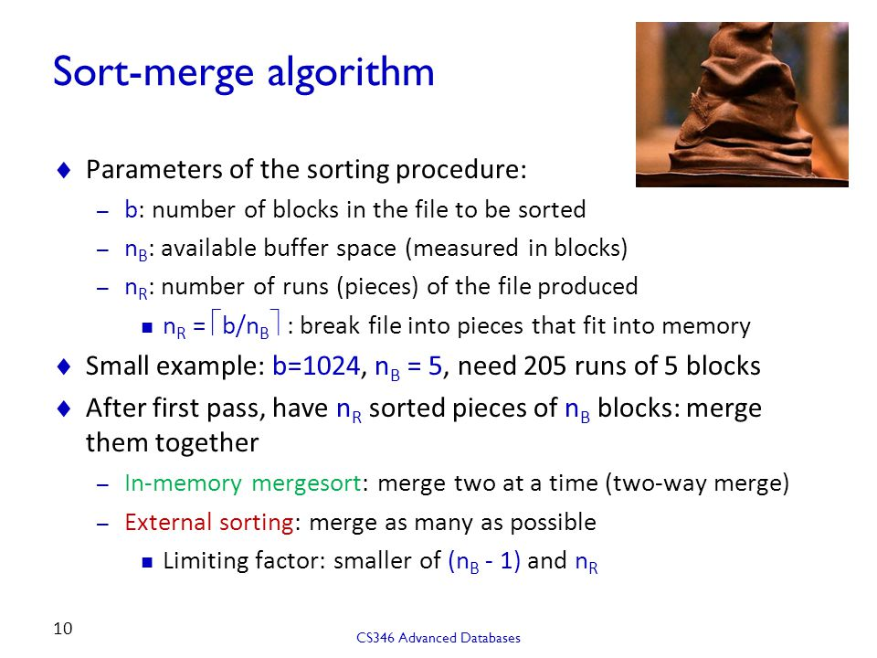 Sort-merge algorithm Parameters of the sorting procedure: