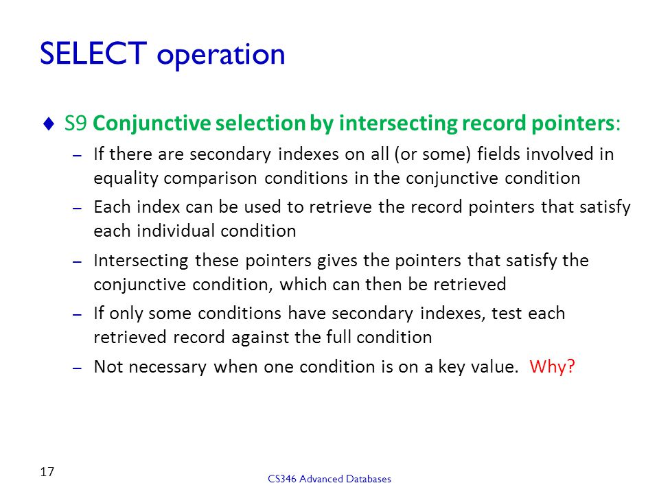 SELECT operation S9 Conjunctive selection by intersecting record pointers: