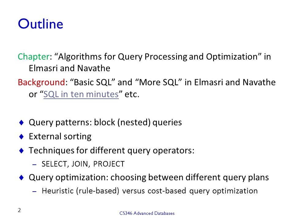 Outline Chapter: Algorithms for Query Processing and Optimization in Elmasri and Navathe.