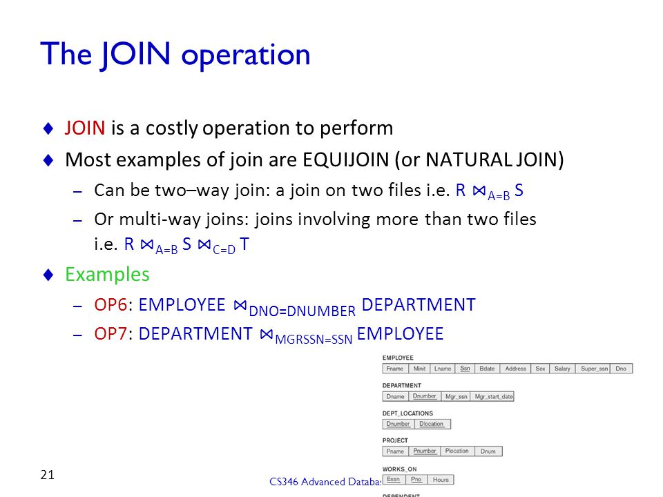 The JOIN operation JOIN is a costly operation to perform