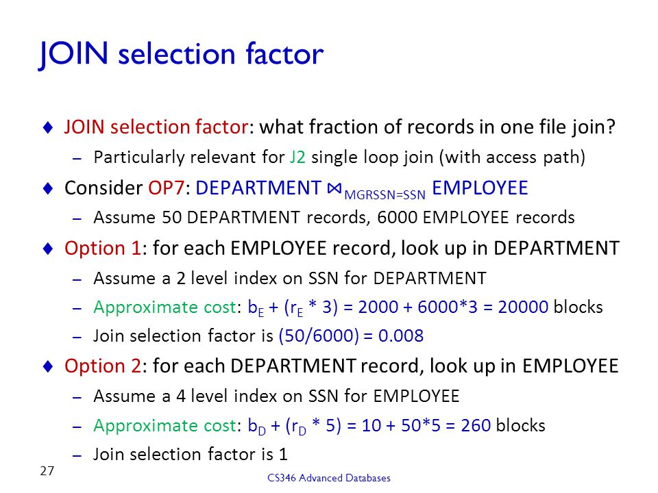 JOIN selection factor JOIN selection factor: what fraction of records in one file join