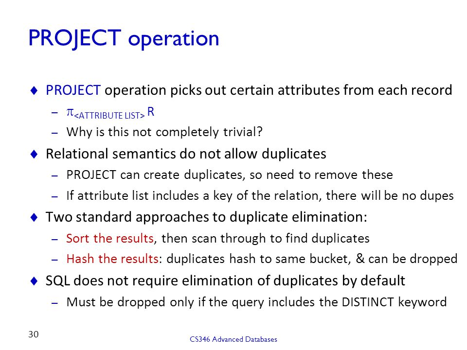 PROJECT operation PROJECT operation picks out certain attributes from each record. p<ATTRIBUTE LIST> R.