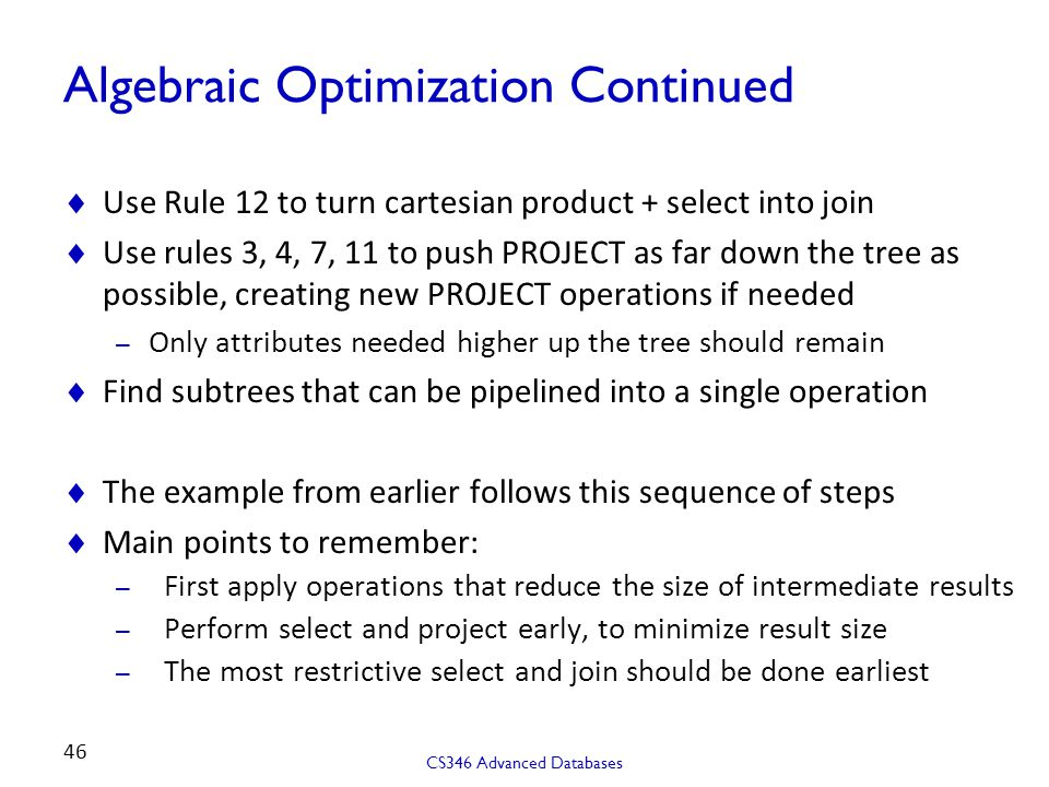 Algebraic Optimization Continued