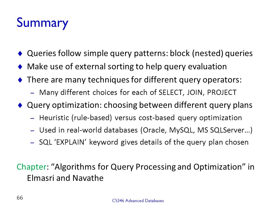 Summary Queries follow simple query patterns: block (nested) queries