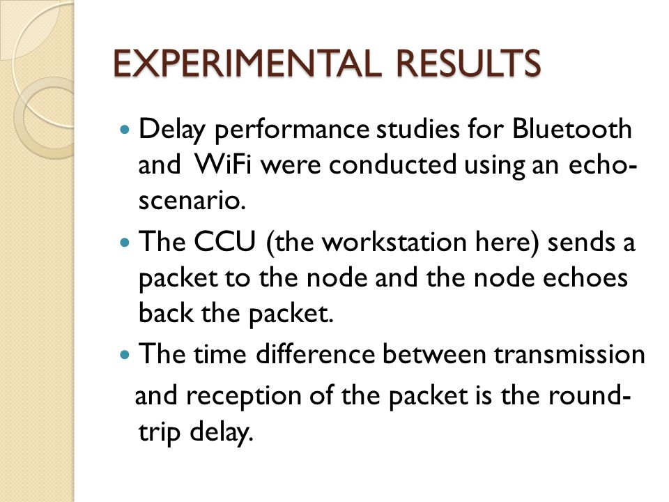 EXPERIMENTAL RESULTS Delay performance studies for Bluetooth and WiFi were conducted using an echo- scenario.