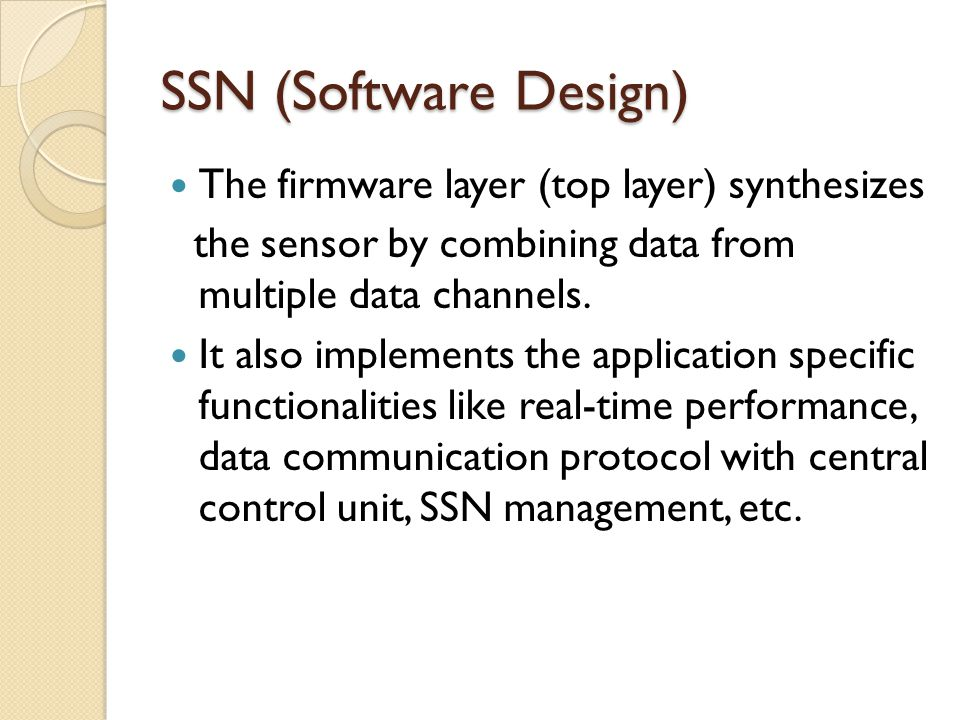 SSN (Software Design) The firmware layer (top layer) synthesizes