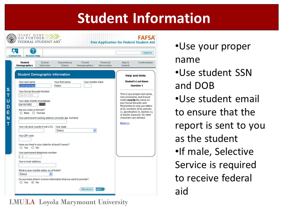 Student Information Use your proper name Use student SSN and DOB
