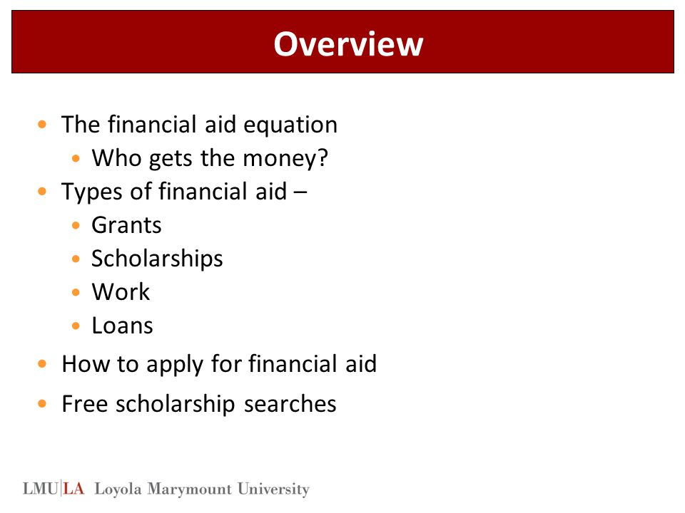 Overview The financial aid equation Who gets the money