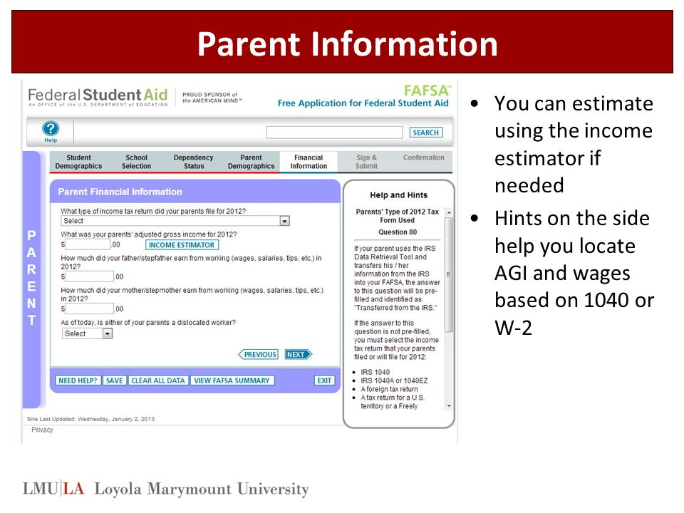 Parent Information You can estimate using the income estimator if needed.