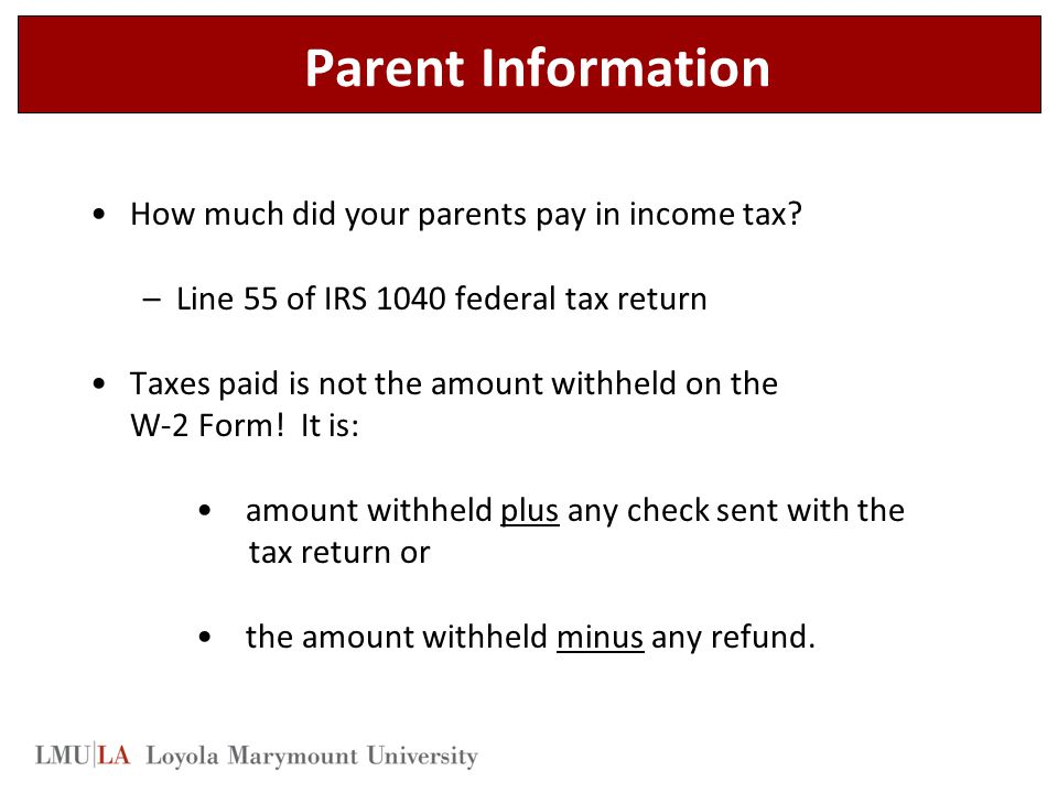 Parent Information How much did your parents pay in income tax