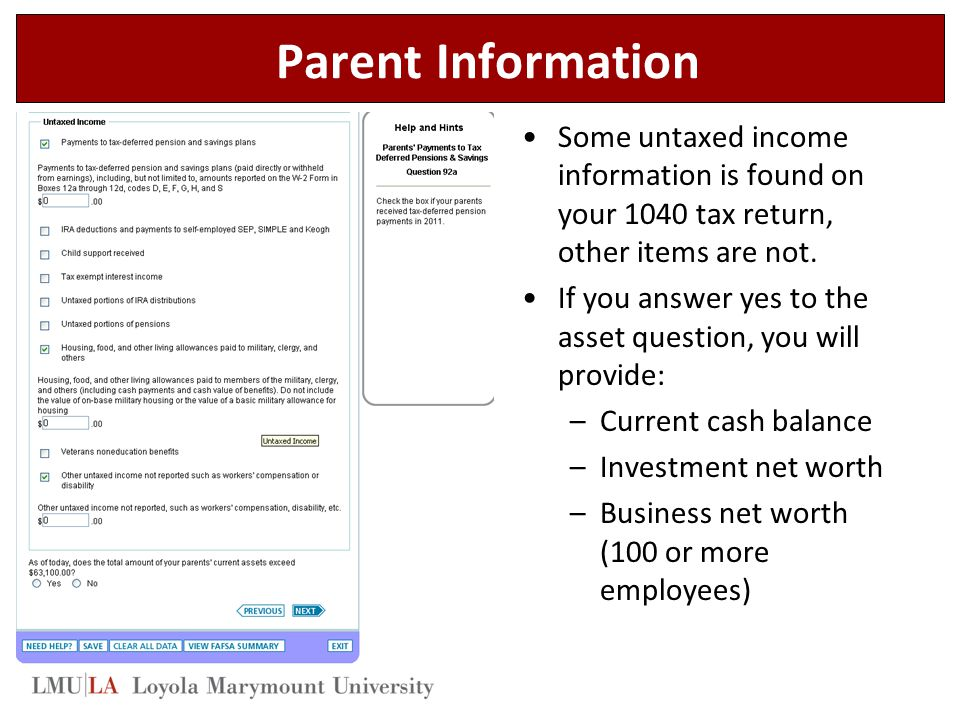 Parent Information Some untaxed income information is found on your 1040 tax return, other items are not.