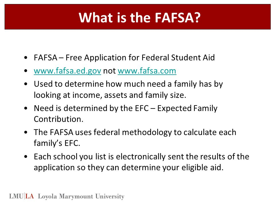 What is the FAFSA FAFSA – Free Application for Federal Student Aid