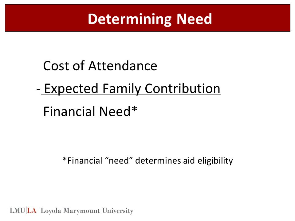 *Financial need determines aid eligibility