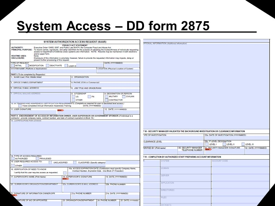 System Access – DD form 2875 We accept forms that are digitally signed, faxed, or mailed.