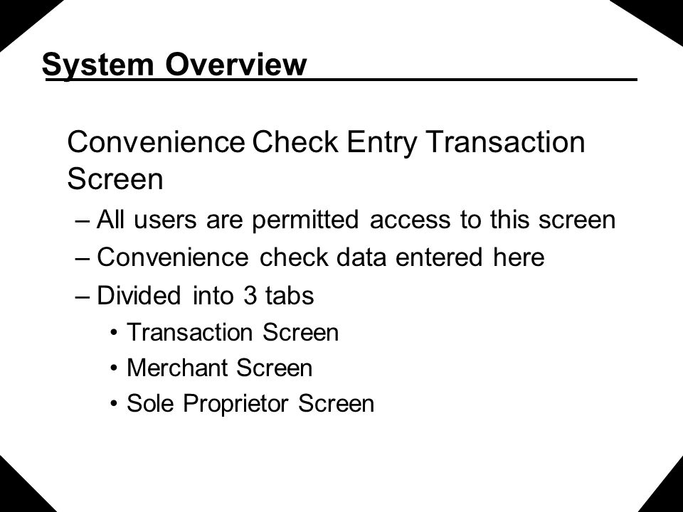 System Overview Convenience Check Entry Transaction Screen