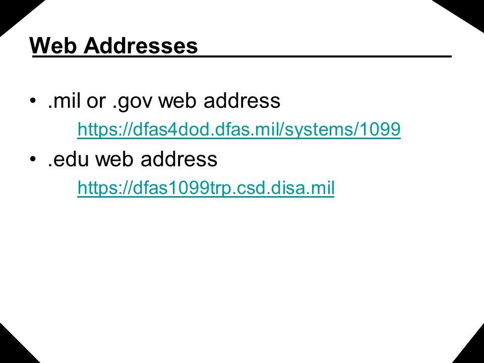 Web Addresses .mil or .gov web address .edu web address