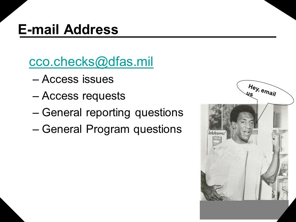E-mail Address cco.checks@dfas.mil Access issues Access requests