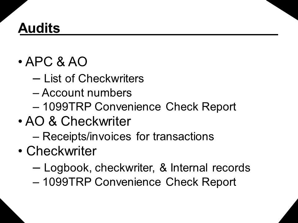 Audits APC & AO List of Checkwriters AO & Checkwriter Checkwriter