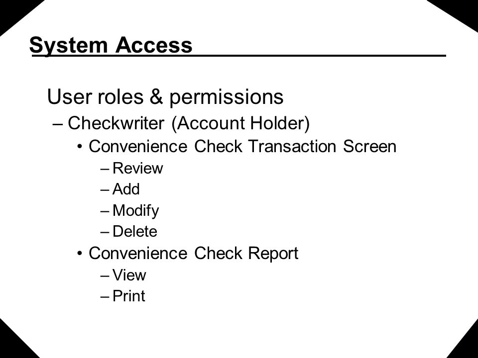 System Access User roles & permissions Checkwriter (Account Holder)