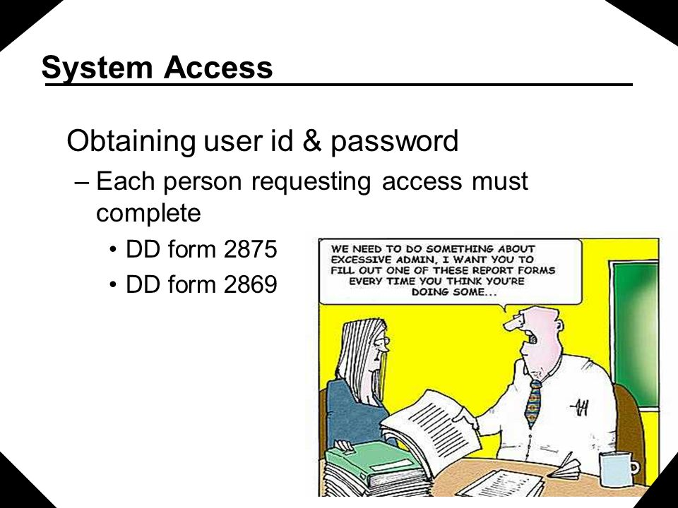 System Access Obtaining user id & password
