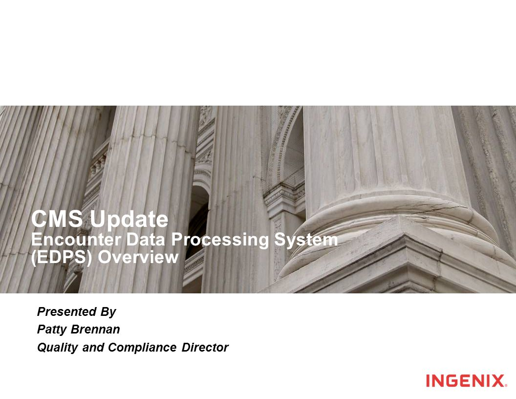 CMS Update Encounter Data Processing System (EDPS) Overview