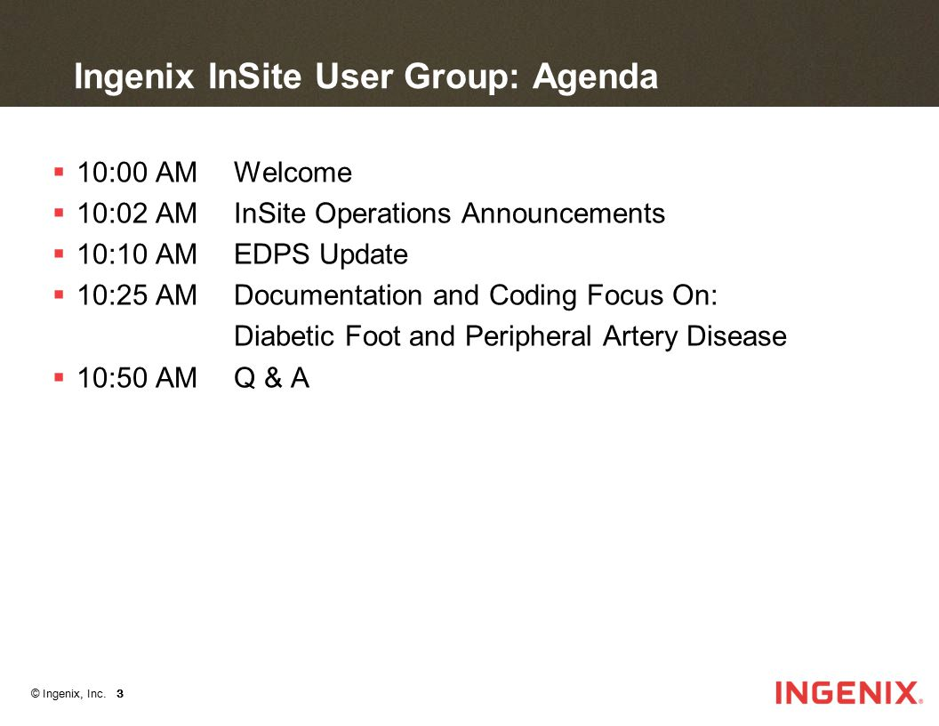 Ingenix InSite User Group: Agenda